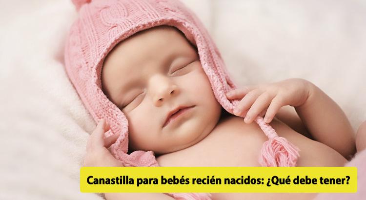 Canastilla Para Bebés Recién Nacidos: ¿Qué Debe Tener