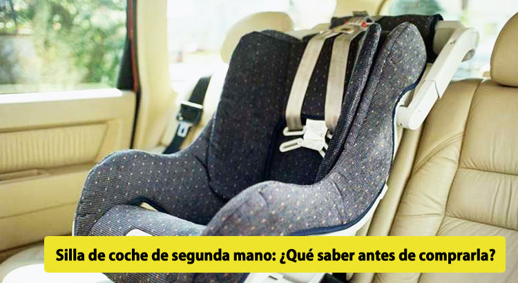 Silla de coche de segunda mano qu saber antes de comprarla - Silla coche segunda mano ...