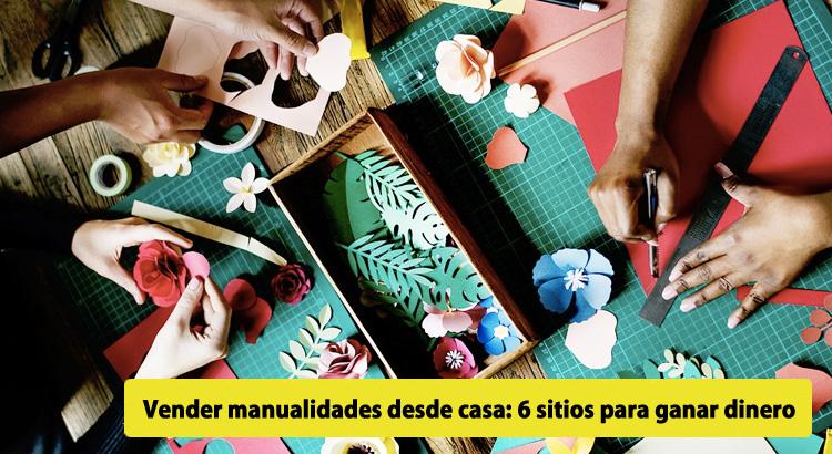 Vender manualidades desde casa 6 sitios para ganar dinero - Ganar dinero desde casa haciendo manualidades ...